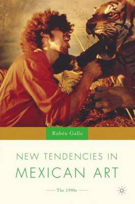 New Tendencies in Mexican Art: The 1990's - New Directions in Latino American Cultures (Paperback)