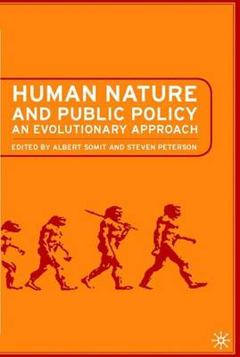 Human Nature and Public Policy: An Evolutionary Approach (Hardback)