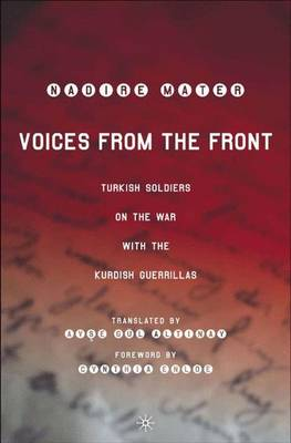 Voices from the Front: Turkish Soldiers on the War with the Kurdish Guerrillas (Hardback)