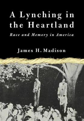 A Lynching in the Heartland: Race and Memory in America (Paperback)