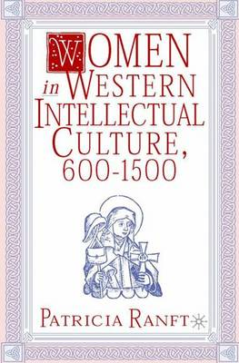 Women in Western Intellectual Culture, 600-1500 (Hardback)