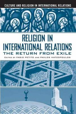 Religion in International Relations: The Return from Exile - Culture and Religion in International Relations (Hardback)
