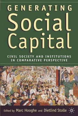 Generating Social Capital: Civil Society and Institutions in Comparative Perspective (Hardback)