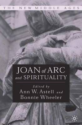Joan of Arc and Spirituality - The New Middle Ages (Hardback)
