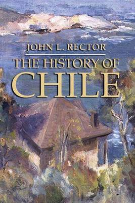The History of Chile - Palgrave Essential Histories Series (Paperback)