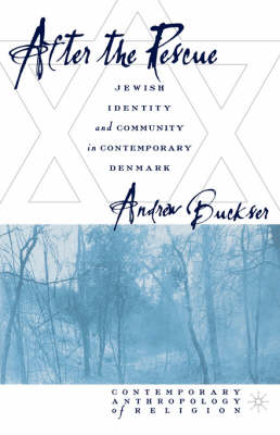 After the Rescue: Jewish Identity and Community in Contemporary Denmark - Contemporary Anthropology of Religion (Paperback)