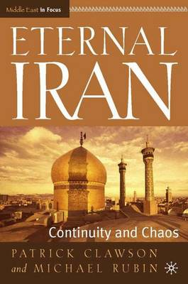 Eternal Iran: Continuity and Chaos - Middle East in Focus (Hardback)