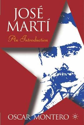 Jose Marti: An Introduction - New Directions in Latino American Cultures (Hardback)