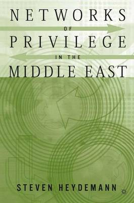 Networks of Privilege in the Middle East: The Politics of Economic Reform Revisited (Hardback)