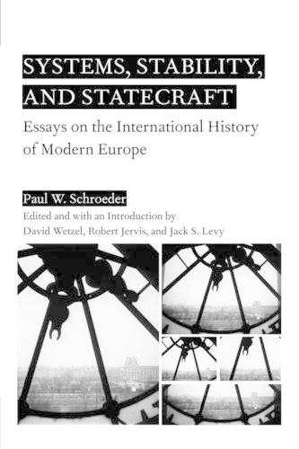 Systems, Stability, and Statecraft: Essays on the International History of Modern Europe (Paperback)