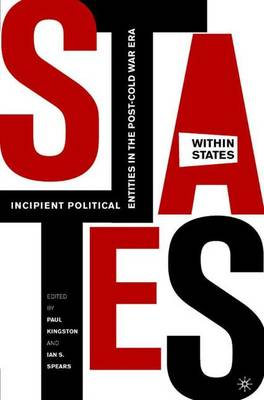 States-Within-States: Incipient Political Entities in the Post-Cold War Era (Hardback)