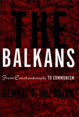The Balkans: From Constantinople to Communism (Paperback)