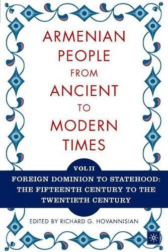 The Armenian People from Ancient to Modern Times: Volume I: The Dynastic Periods: From Antiquity to the Fourteenth Century (Paperback)