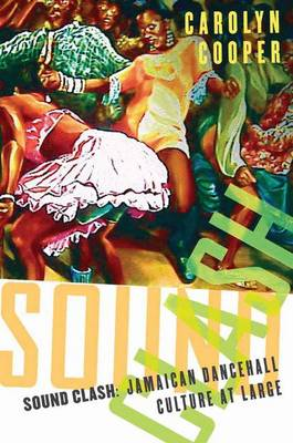 Sound Clash: Jamaican Dancehall Culture at Large (Paperback)