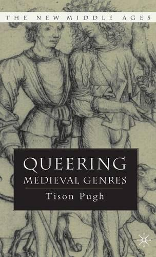 Queering Medieval Genres - The New Middle Ages (Hardback)