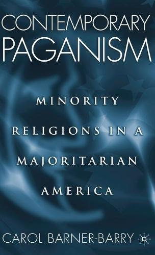 Contemporary Paganism: Minority Religions in a Majoritarian America (Hardback)