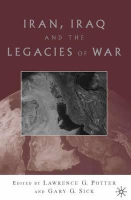 Iran, Iraq, and the Legacies of War (Hardback)