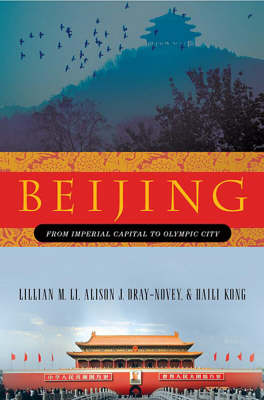 Beijing: From Imperial Capital to Olympic City (Hardback)