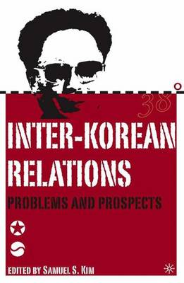 Inter-Korean Relations: Problems and Prospects (Hardback)