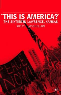 This is America?: The Sixties in Lawrence, Kansas (Paperback)