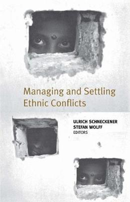 Managing and Settling Ethnic Conflicts: Perspectives on Successes and Failures in Europe, Africa, and Asia (Paperback)