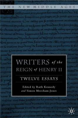 Writers of the Reign of Henry II: Twelve Essays - The New Middle Ages (Hardback)