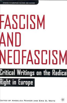 Fascism and Neofascism: Critical Writings on the Radical Right in Europe - Studies in European Culture and History (Hardback)