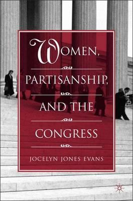Women, Partisanship, and the Congress (Hardback)