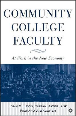 Community College Faculty: At Work in the New Economy (Hardback)