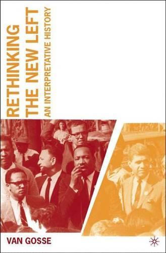 Rethinking the New Left: An Interpretative History (Paperback)