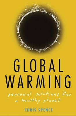 Global Warming: Personal Solutions for a Healthy Planet (Hardback)