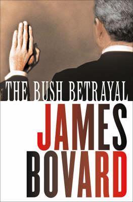 The Bush Betrayal (Hardback)
