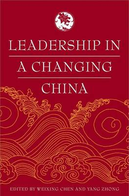 Leadership in a Changing China: Leadership Change, Institution building, and New Policy Orientations (Hardback)