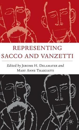Representing Sacco and Vanzetti - Italian and Italian American Studies (Hardback)