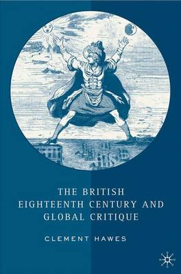 The British Eighteenth Century and Global Critique (Hardback)