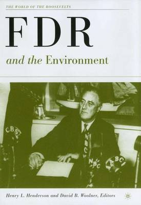FDR and the Environment - The World of the Roosevelts (Hardback)