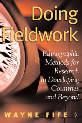 Doing Fieldwork: Ethnographic Methods for Research in Developing Countries and Beyond (Hardback)