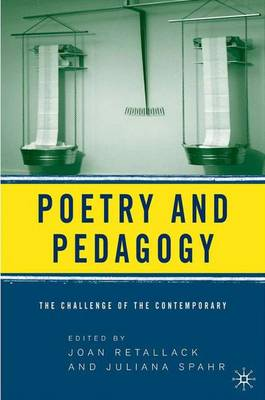 Poetry and Pedagogy: The Challenge of the Contemporary (Hardback)
