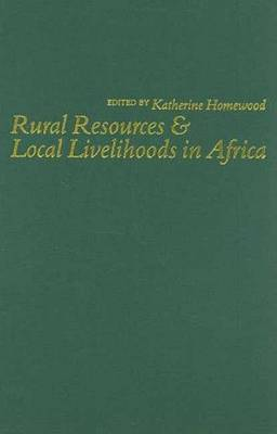 Rural Resources and Local Livelihoods in Africa (Hardback)