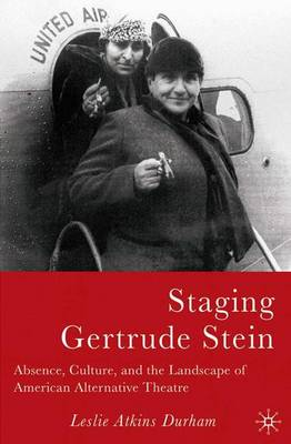 Staging Gertrude Stein: Absence, Culture, and the Landscape of American Alternative Theatre (Hardback)