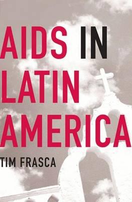 AIDS in Latin America (Hardback)
