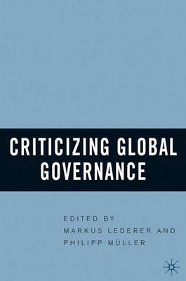 Criticizing Global Governance (Hardback)