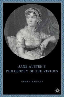 Jane Austen's Philosophy of the Virtues (Hardback)