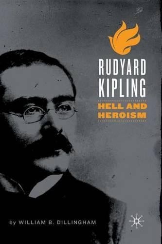 Rudyard Kipling: Hell and Heroism (Hardback)