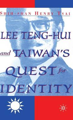 Lee Teng-hui and Taiwan's Quest for Identity (Hardback)