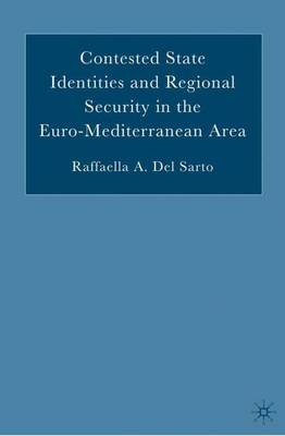 Contested State Identities and Regional Security in the Euro-Mediterranean Area (Hardback)