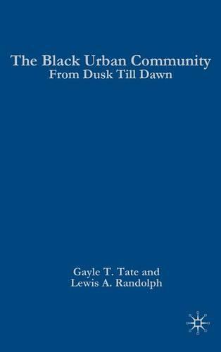 The Black Urban Community: From Dusk Till Dawn (Hardback)