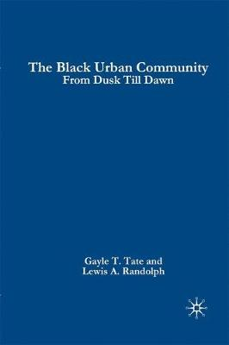 The Black Urban Community: From Dusk Till Dawn (Paperback)