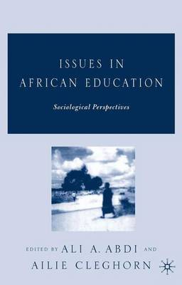 Issues in African Education: Sociological Perspectives (Hardback)