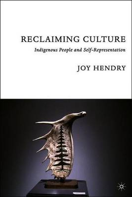 Reclaiming Culture: Indigenous People and Self-Representation (Paperback)